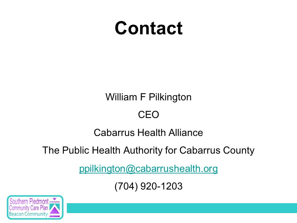 William F Pilkington CEO Cabarrus Health Alliance The Public Health Authority for Cabarrus County (704) Contact