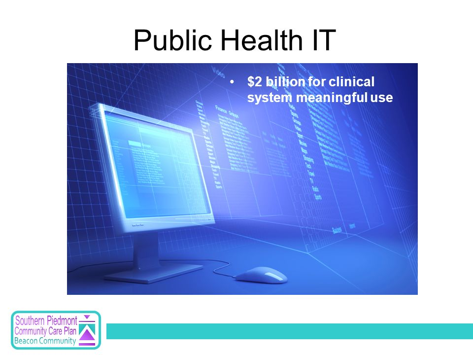 $2 billion for clinical system meaningful use Public Health IT