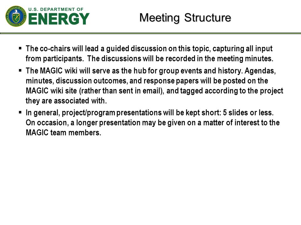 Meeting Structure  The co-chairs will lead a guided discussion on this topic, capturing all input from participants.