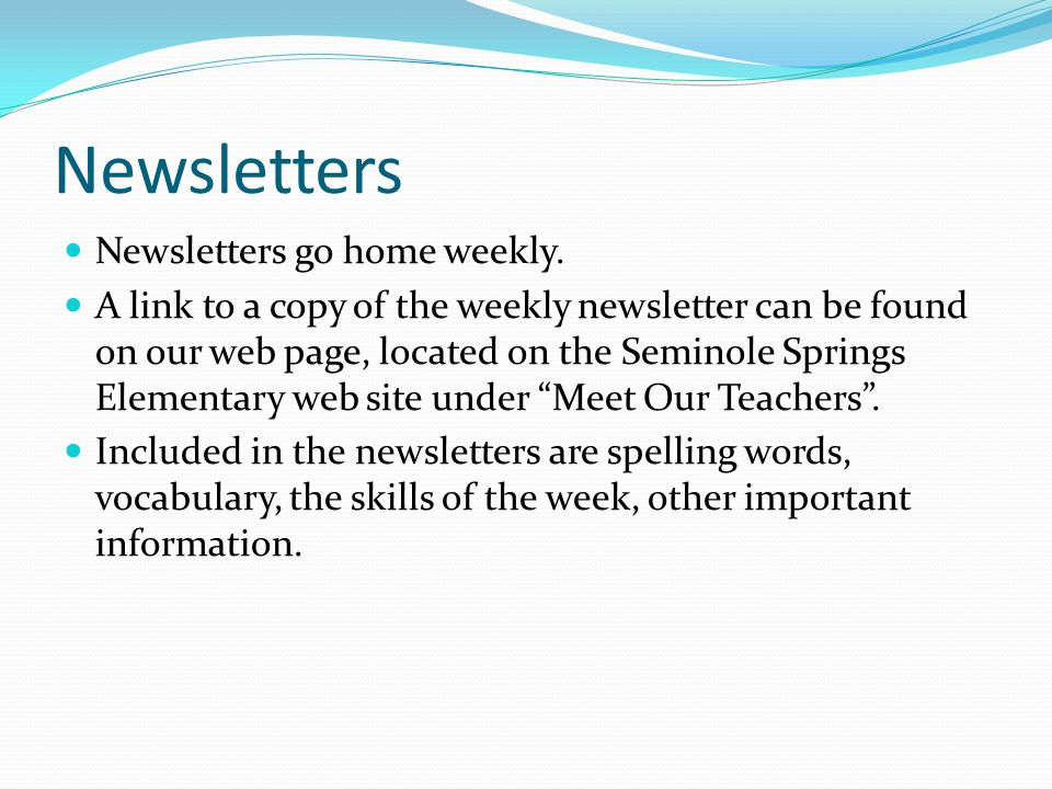 Newsletters Newsletters go home weekly.