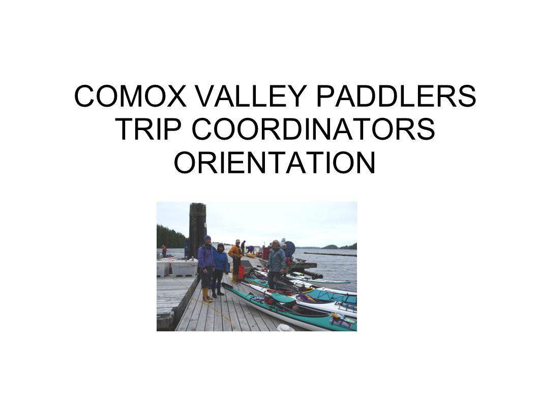 Comox Valley Paddlers Trip Coordinators Orientation Ppt Download