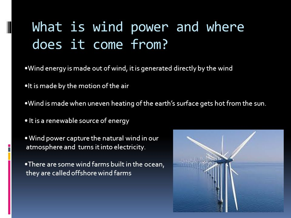 What is wind power and where does it come from.