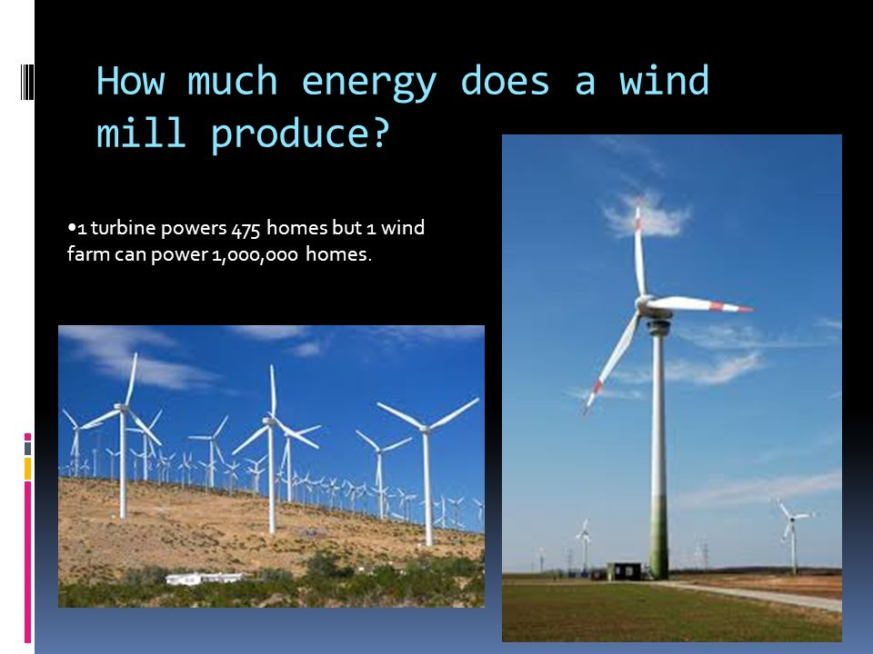 How much energy does a wind mill produce.