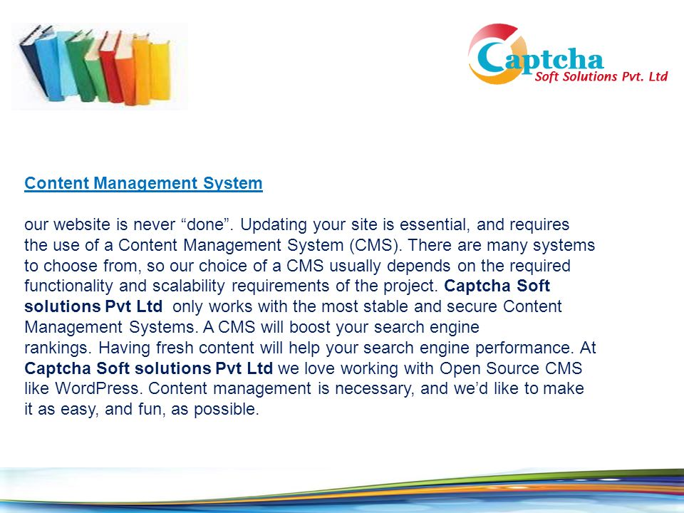 Content Management System our website is never done .