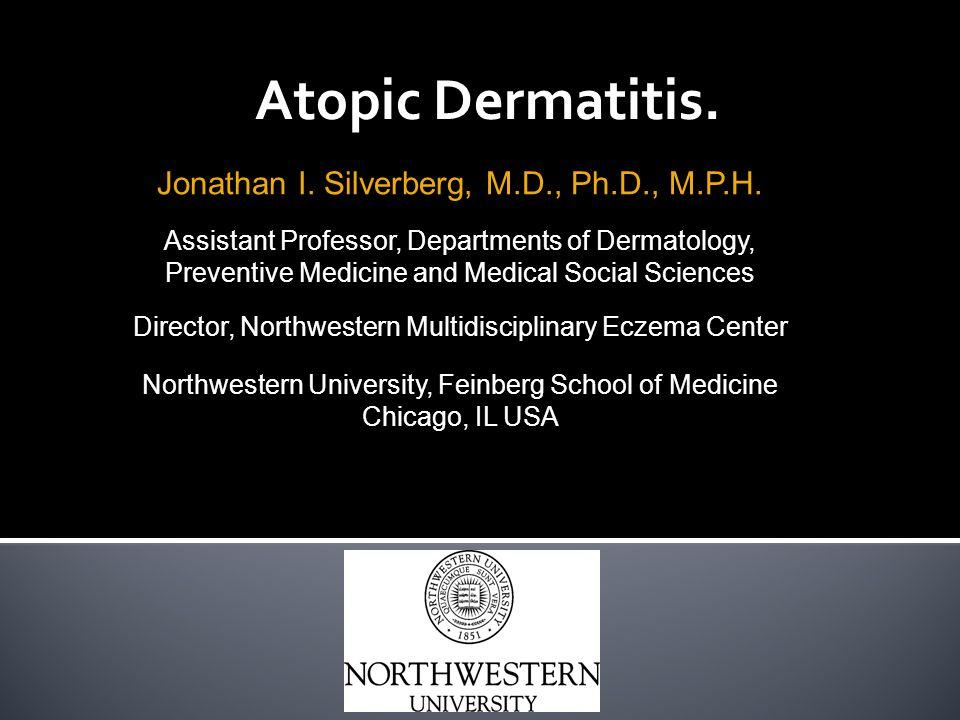 2d91e8171ea Atopic Dermatitis. Jonathan I. Silverberg