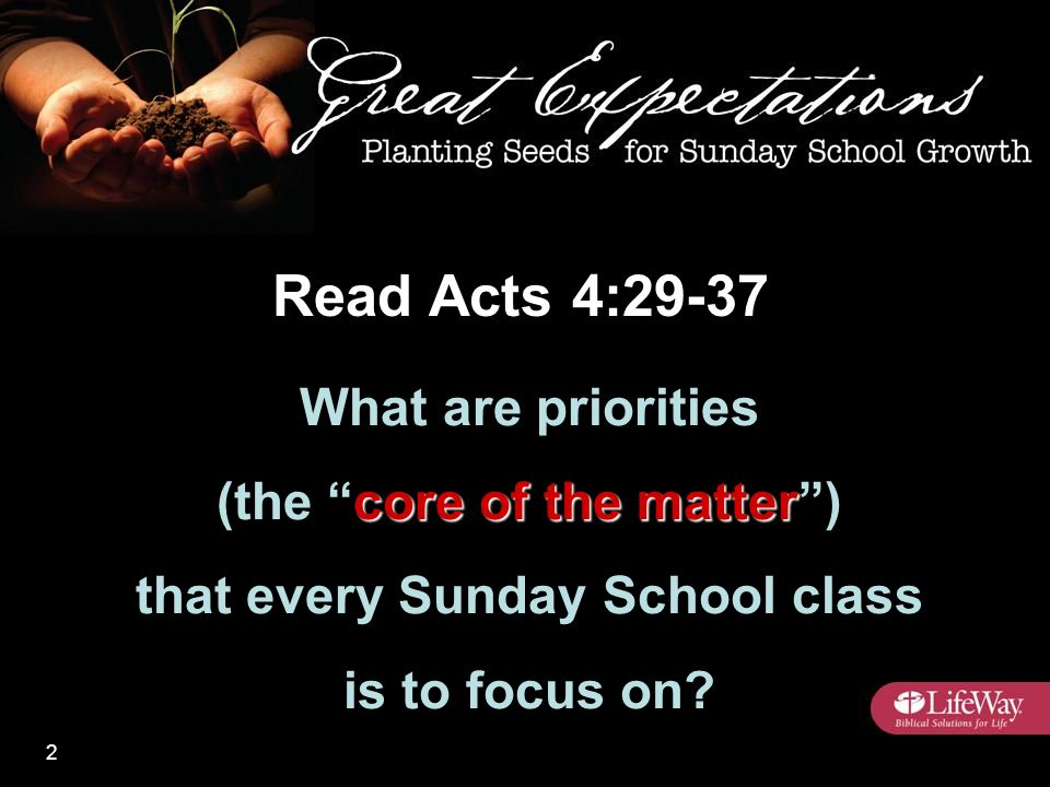 What are priorities core of the matter (the core of the matter ) that every Sunday School class is to focus on.