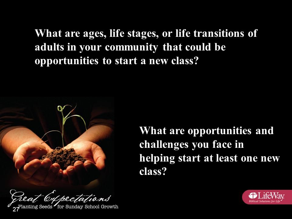 What are ages, life stages, or life transitions of adults in your community that could be opportunities to start a new class.