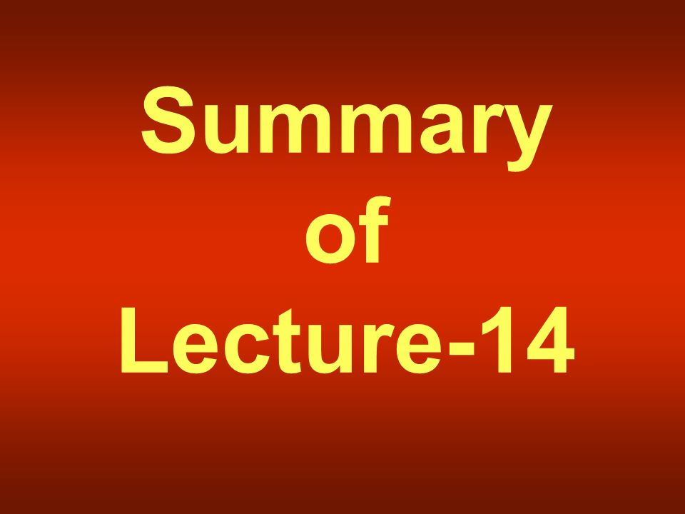 Summary of Lecture-14