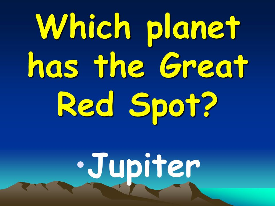 Which planet has the Great Red Spot Jupiter