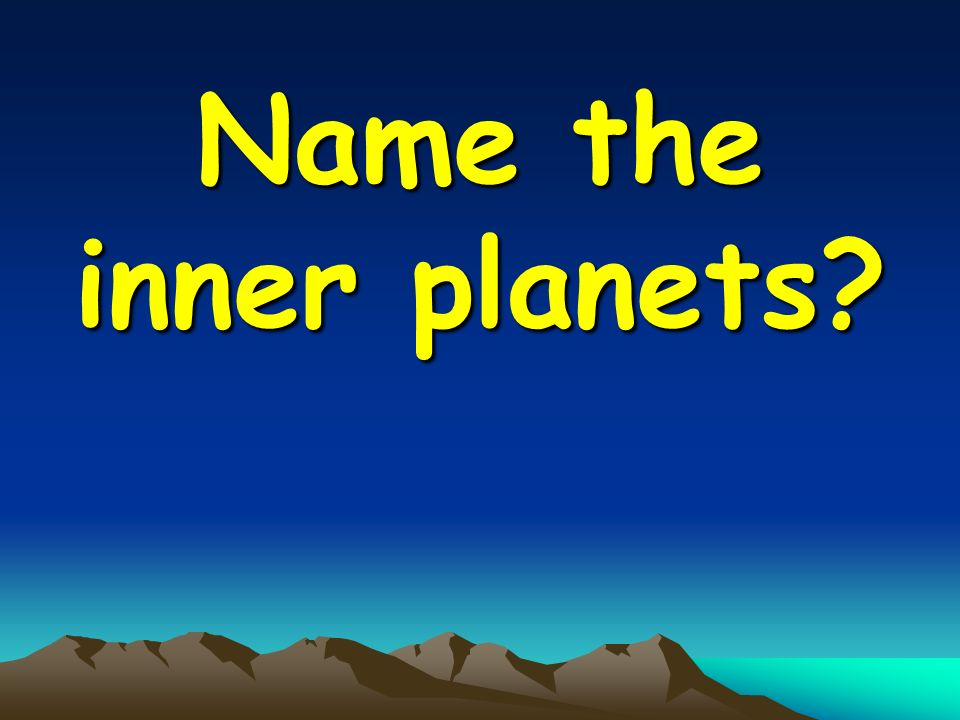 Name the inner planets