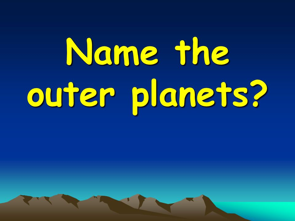 Name the outer planets