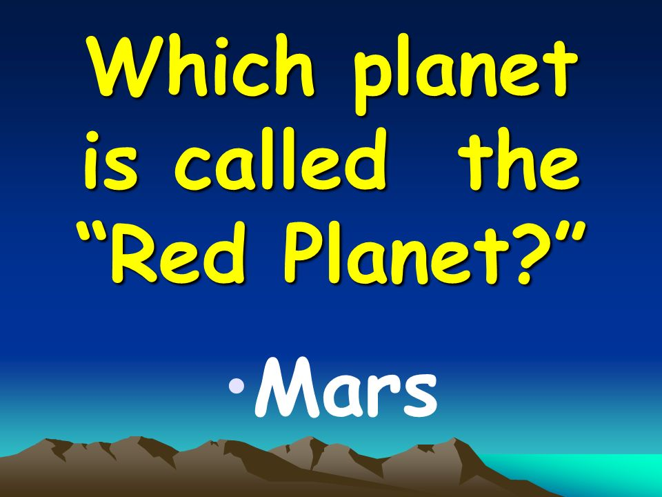 Which planet is called the Red Planet Mars