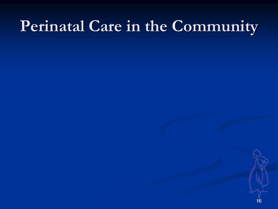 16 Perinatal Care in the Community