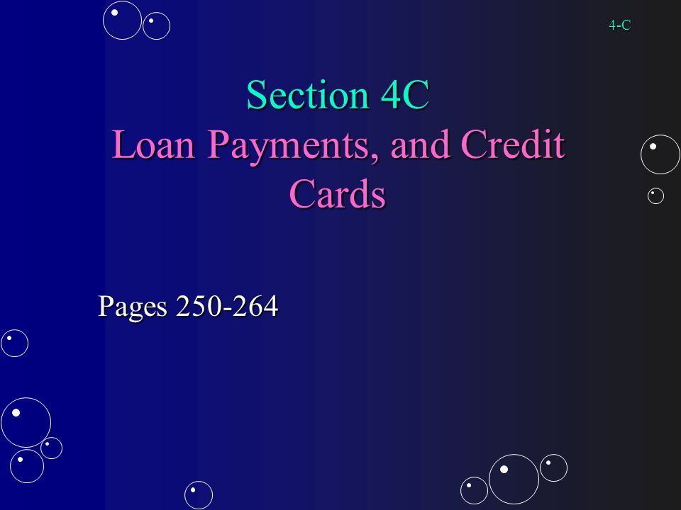 Section 4C Loan Payments, and Credit Cards Pages C