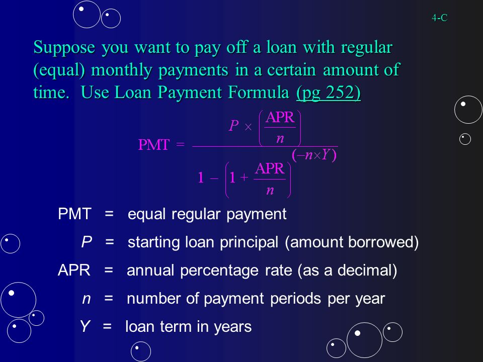 Suppose you want to pay off a loan with regular (equal) monthly payments in a certain amount of time.