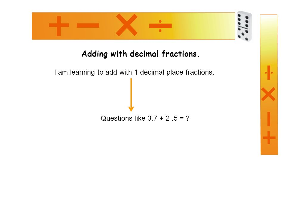 Adding with decimal fractions. I am learning to add with 1 decimal place fractions.