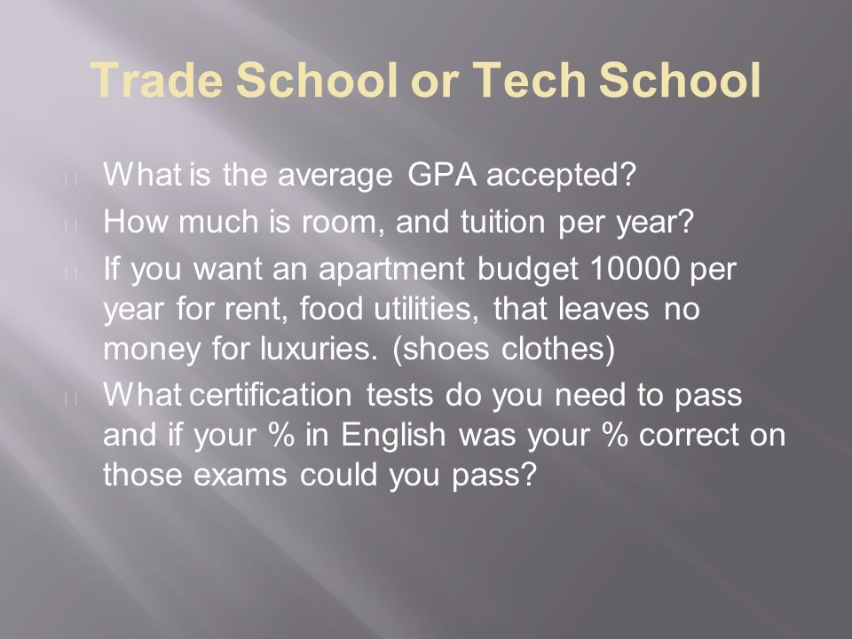 Trade School or Tech School What is the average GPA accepted.