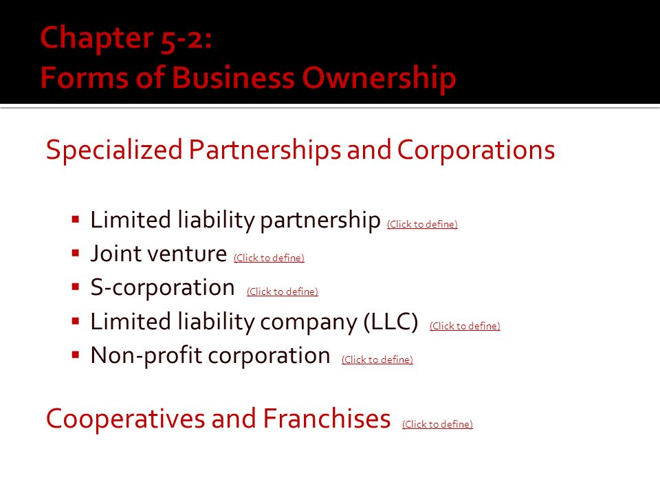 What other specialized forms of business ownership exists