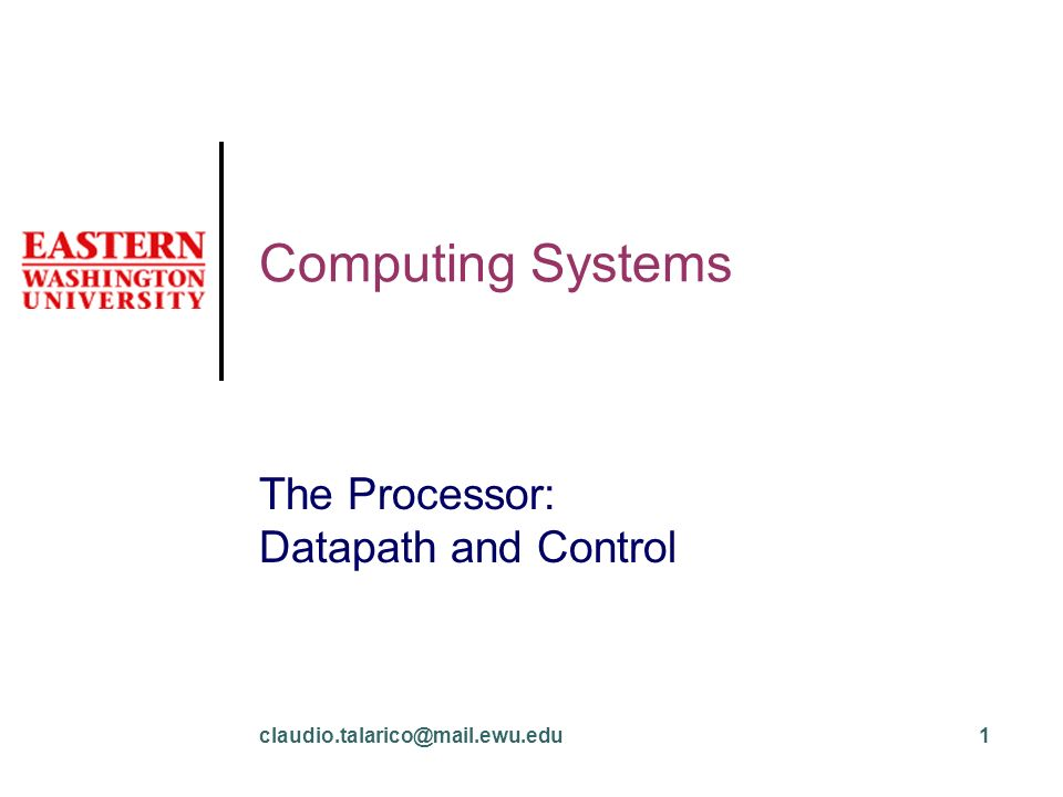 Computing Systems The Processor: Datapath and Control