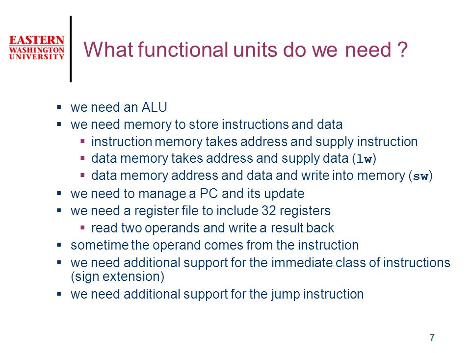 7 What functional units do we need .