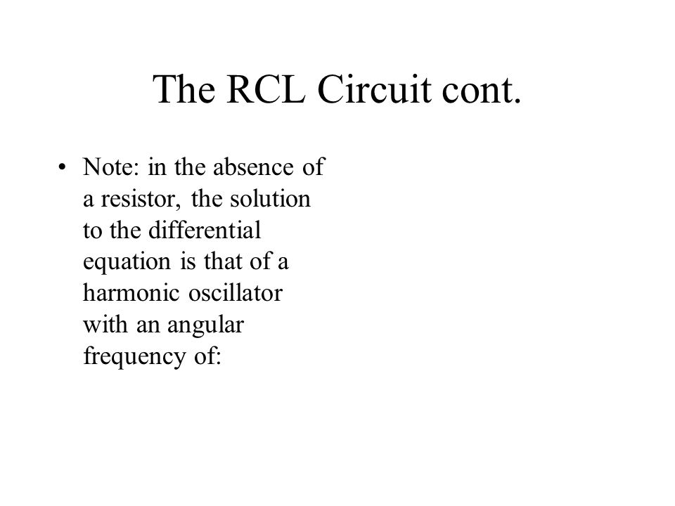 The RCL Circuit cont.