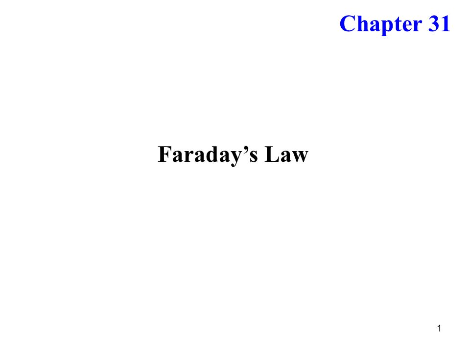 1 Faraday's Law Chapter 31