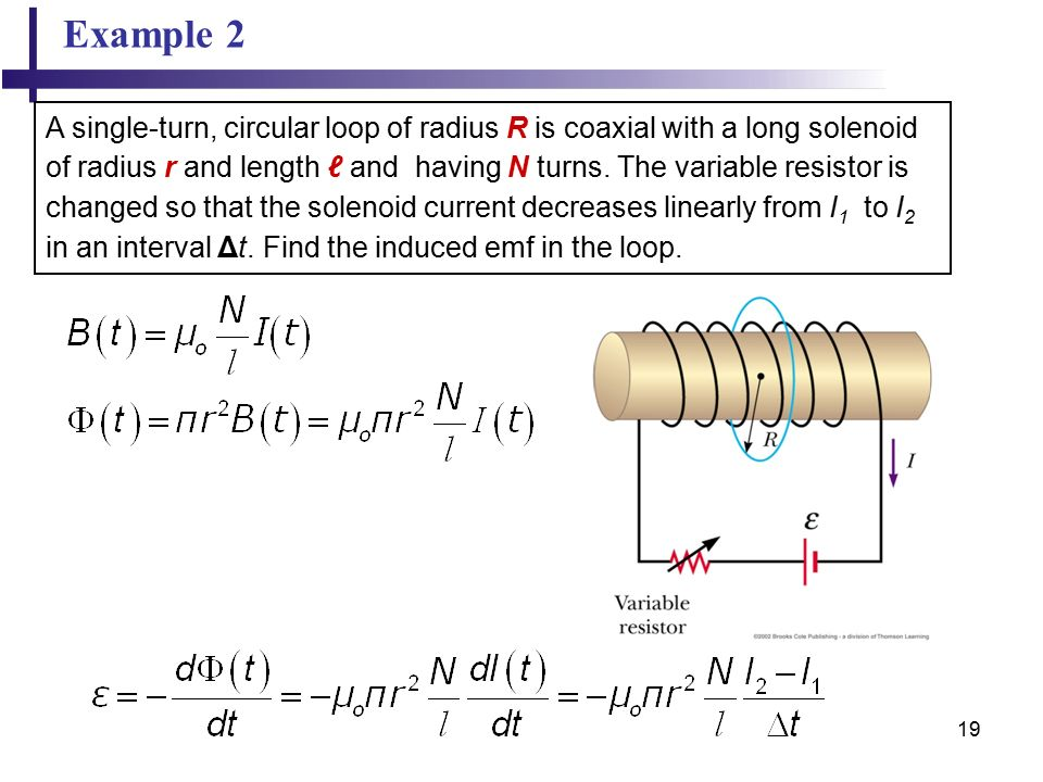 19 Example 2 A single-turn, circular loop of radius R is coaxial with a long solenoid of radius r and length ℓ and having N turns.
