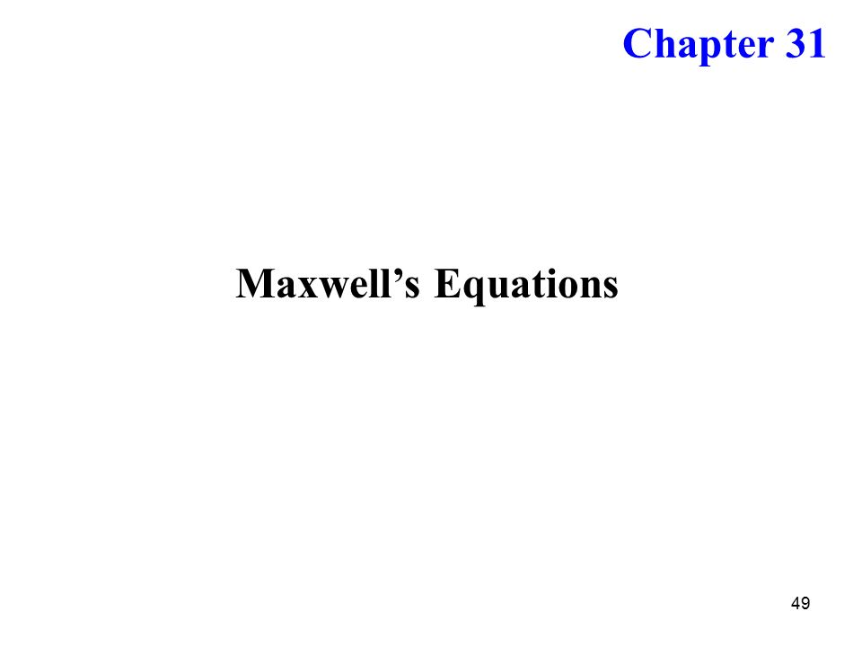 49 Maxwell's Equations Chapter 31