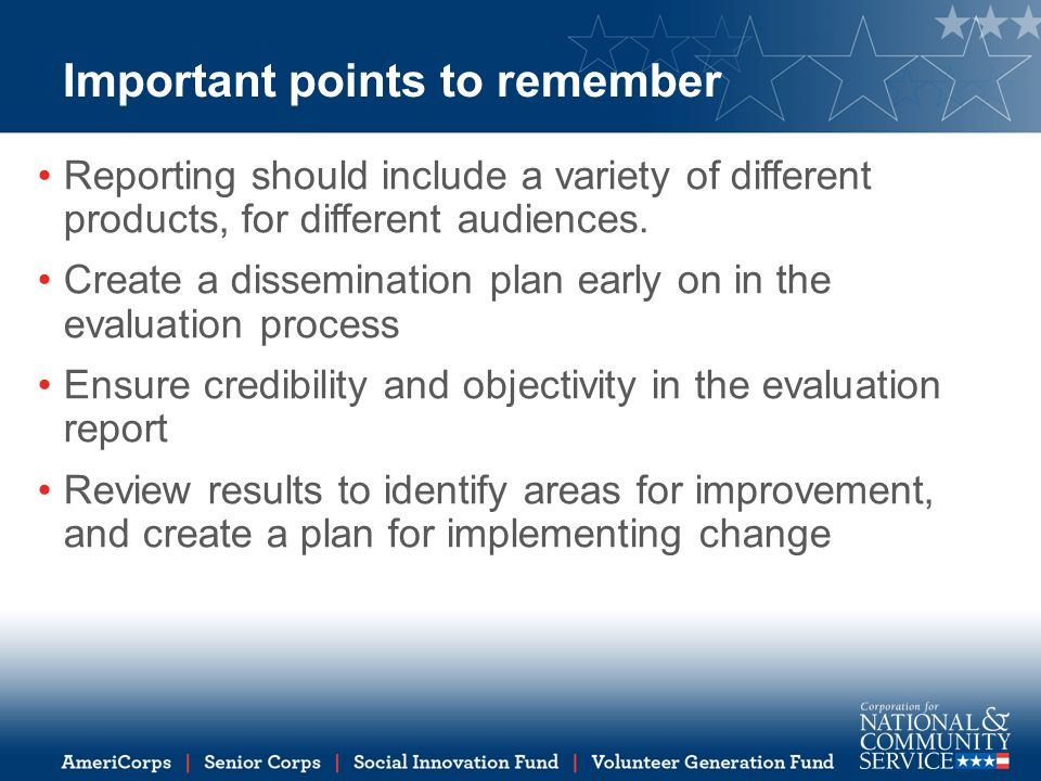 Important points to remember Reporting should include a variety of different products, for different audiences.