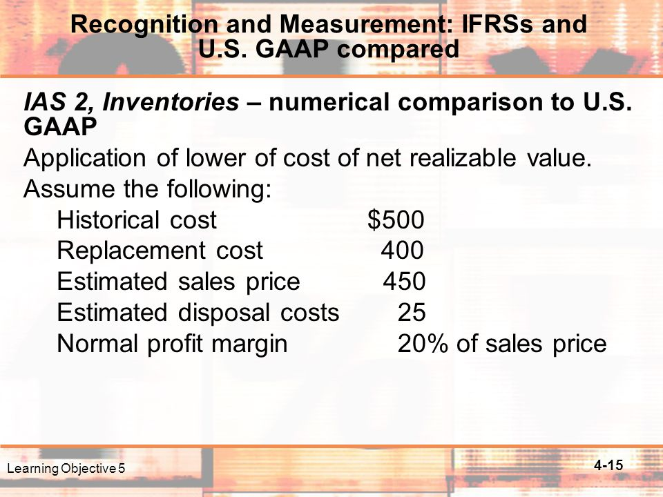 4-15 IAS 2, Inventories – numerical comparison to U.S.