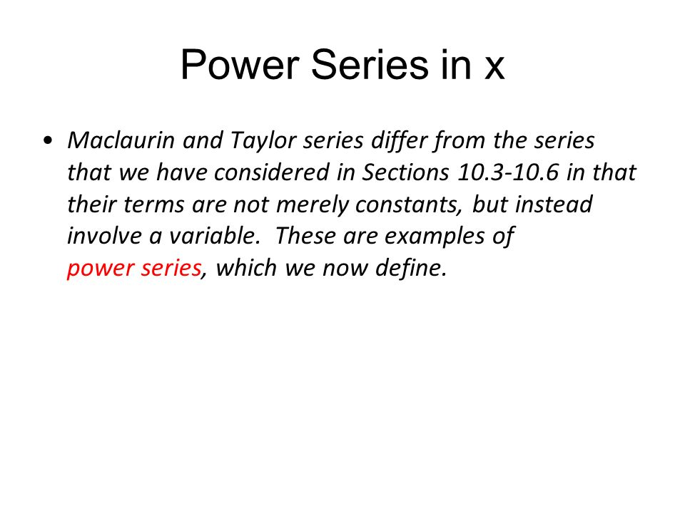 Maclaurin And Taylor Series Power Series Objective To Take Our