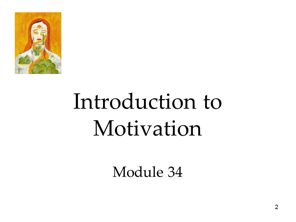 2 Introduction to Motivation Module 34