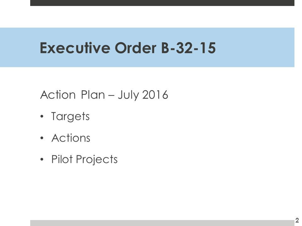 Executive Order B Action Plan – July 2016 Targets Actions Pilot Projects 2