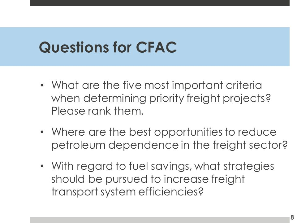 Questions for CFAC What are the five most important criteria when determining priority freight projects.