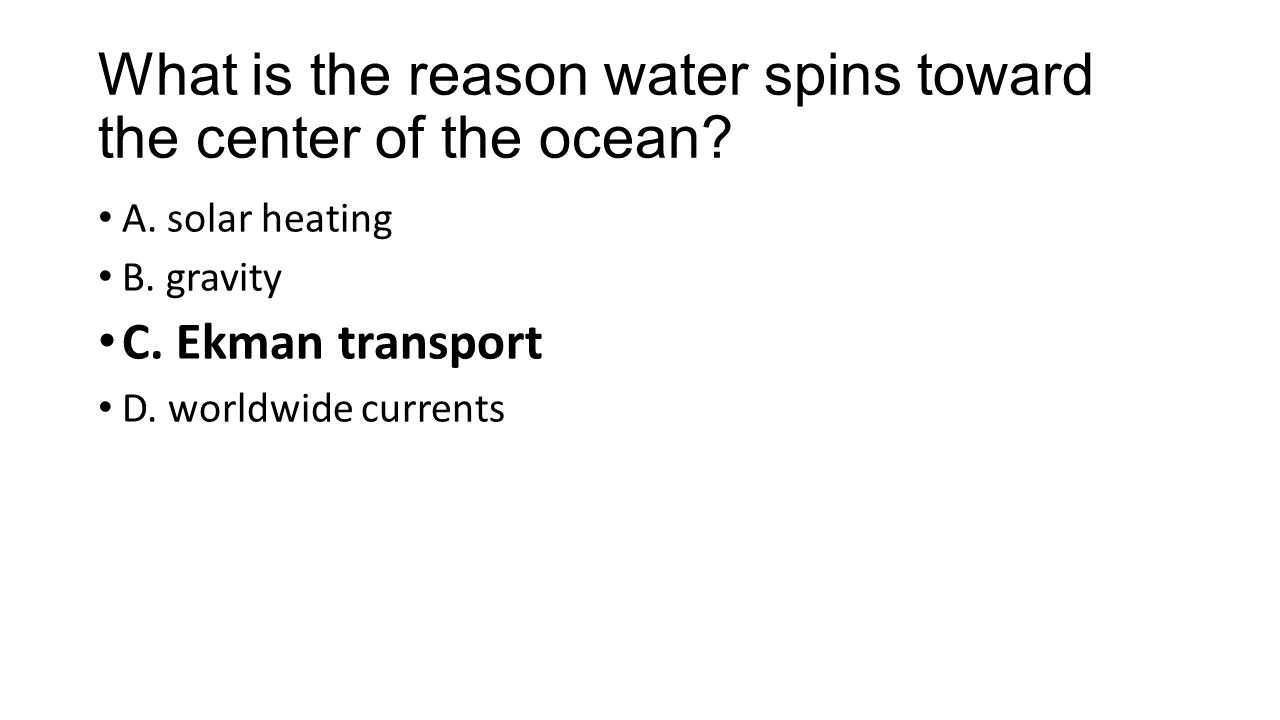What is the reason water spins toward the center of the ocean.