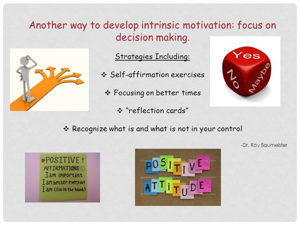 Another way to develop intrinsic motivation: focus on decision making.
