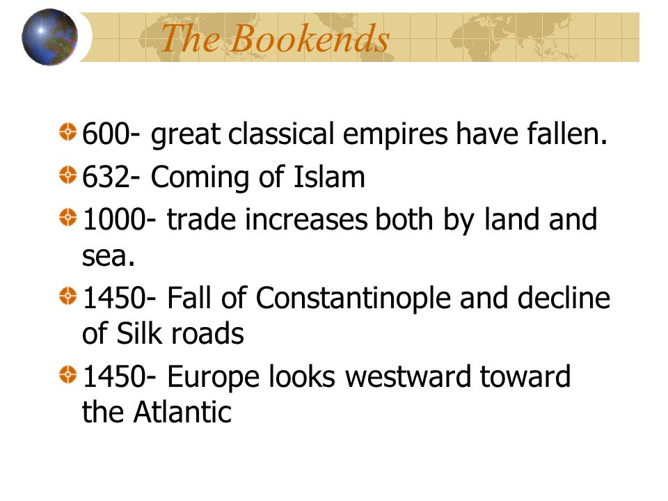 The Bookends 600- great classical empires have fallen.