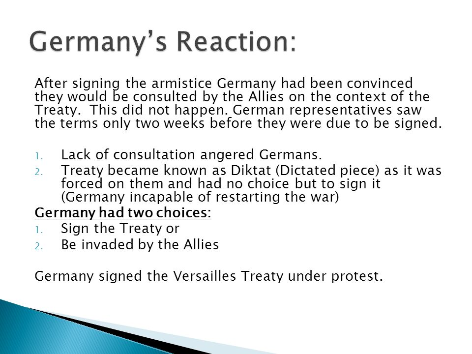 After signing the armistice Germany had been convinced they would be consulted by the Allies on the context of the Treaty.