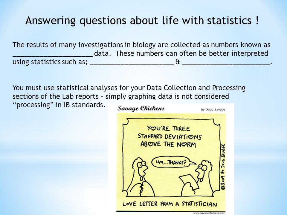 Answering questions about life with statistics .