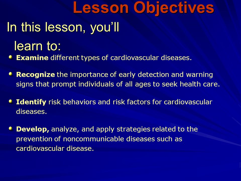 In this lesson, you'll learn to: Lesson Objectives Examine different types of cardiovascular diseases.