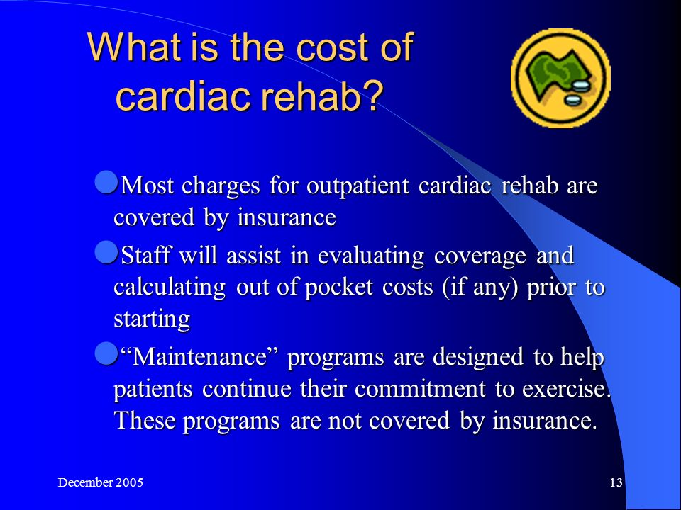 December What is the cost of cardiac rehab .