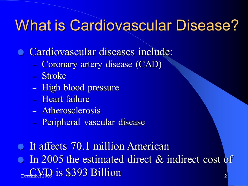 December What is Cardiovascular Disease.