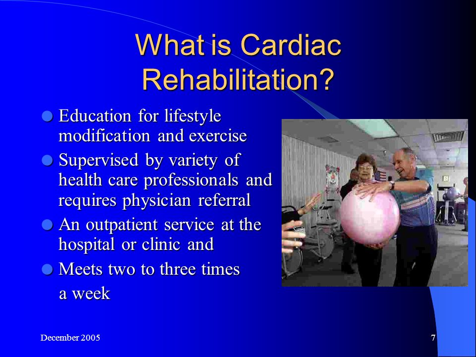 December What is Cardiac Rehabilitation.