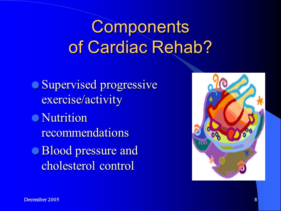 December Components of Cardiac Rehab.