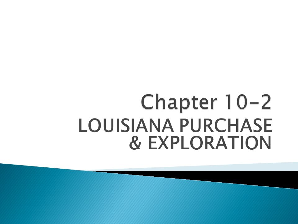 LOUISIANA PURCHASE & EXPLORATION