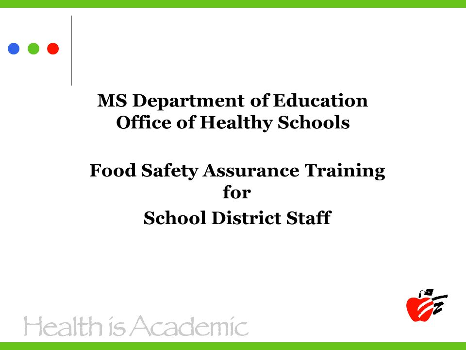 MS Department of Education Office of Healthy Schools Food Safety Assurance Training for School District Staff