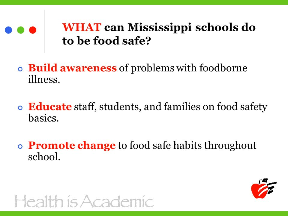 Build awareness of problems with foodborne illness.