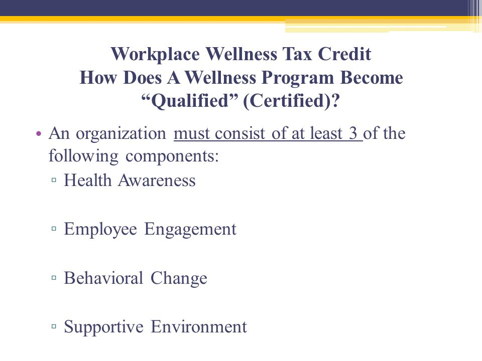 Workplace Wellness Tax Credit How Does A Wellness Program Become Qualified (Certified).
