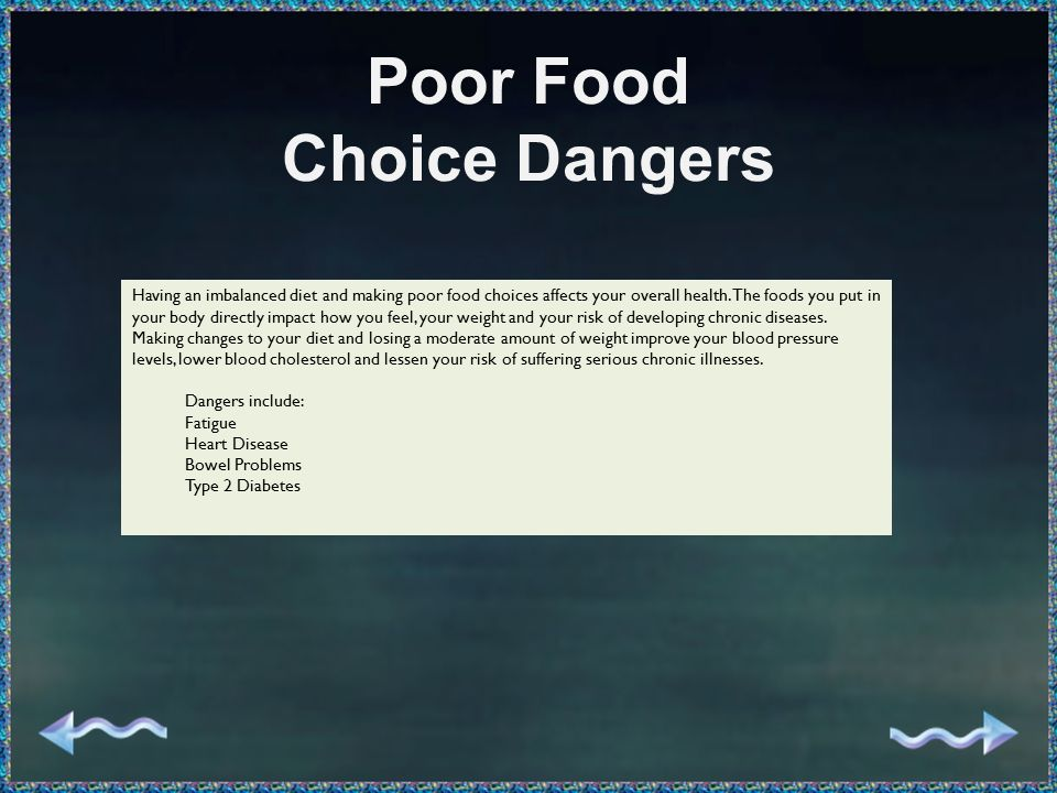 Having an imbalanced diet and making poor food choices affects your overall health.