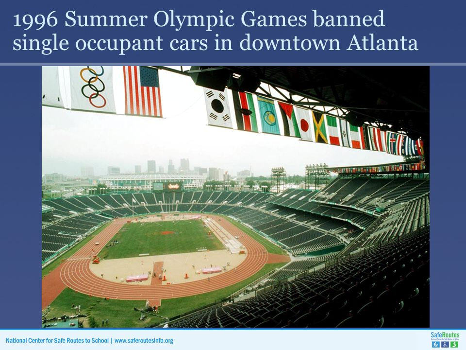 1996 Summer Olympic Games banned single occupant cars in downtown Atlanta